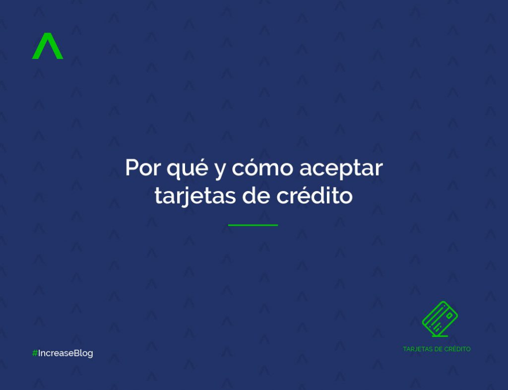 Por qué y cómo aceptar tarjetas de crédito
