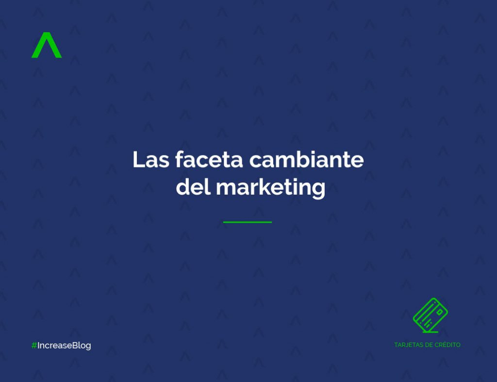 La faceta cambiante del marketing