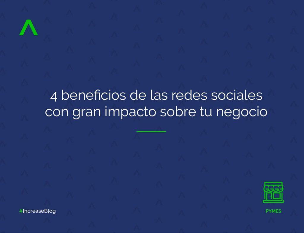 4 beneficios de las redes sociales con gran impacto sobre tu negocio