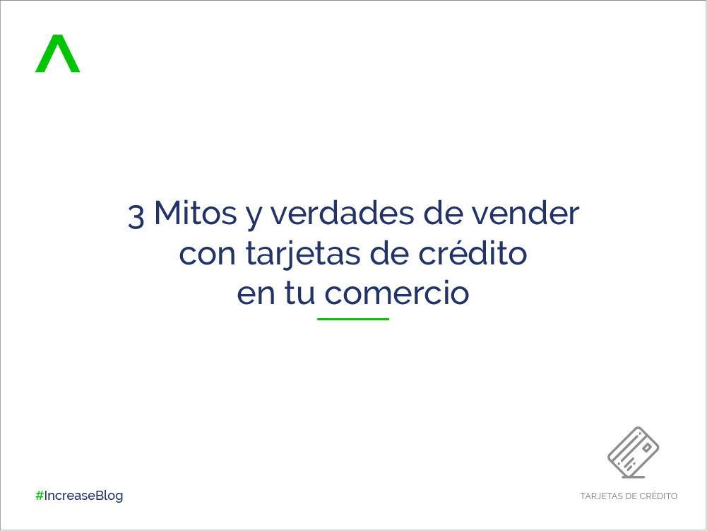 3-Mitos-y-verdades-de-vender-con-tarjetas-de-crédito-en-tu-comercio